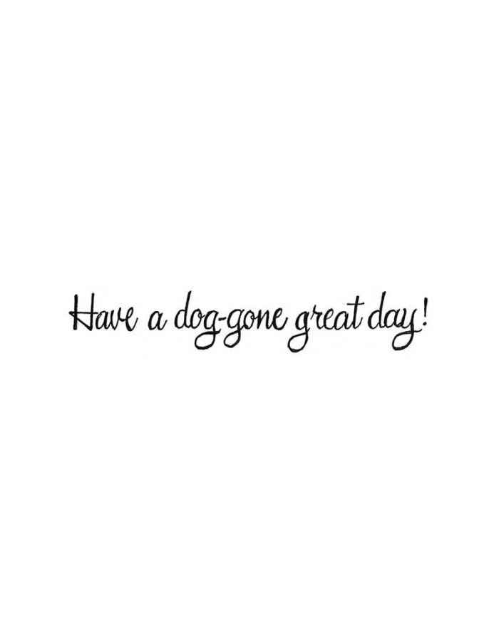 Have A Dog-gone Great Day - DD9999