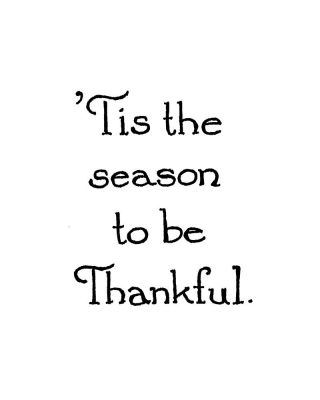 'Tis The Season To Be Thankful - C10668